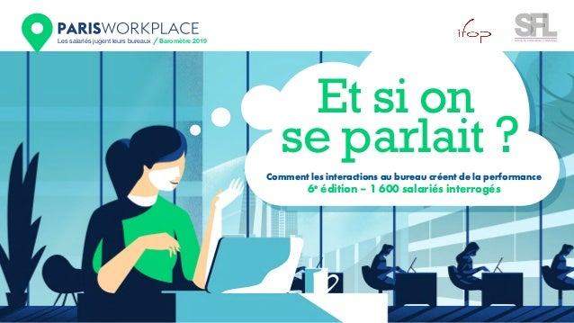 Les salariés jugent leurs bureaux Baromètre 2019 Et si on se parlait ? Comment les interactions au bureau créent de la per...