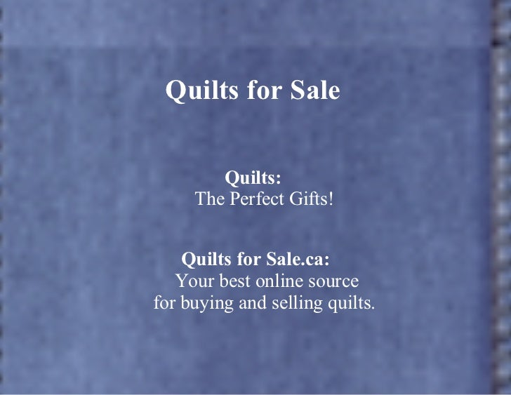 Quilts for Sale        Quilts:     The Perfect Gifts!    Quilts for Sale.ca:   Your best online sourcefor buying and selli...