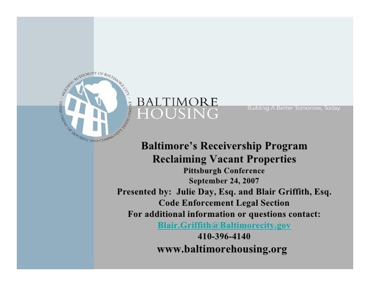 Baltimore's Receivership Program         Reclaiming Vacant Properties                 Pittsburgh Conference               ...