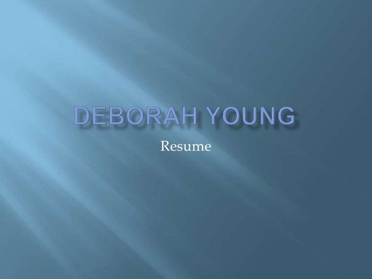 Deborah Young<br />Resume<br />