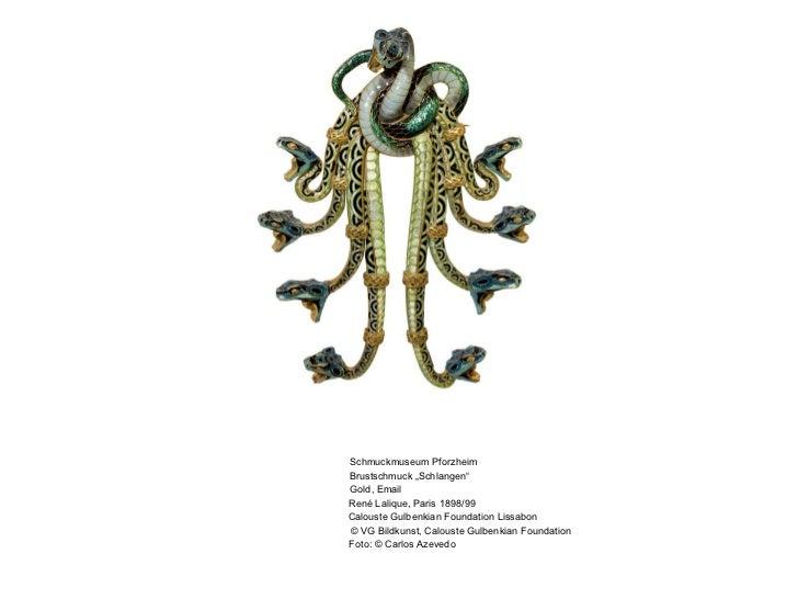 """Schmuckmuseum Pforzheim Brustschmuck """"Schlangen"""" Gold, Email Ren é Lalique, Paris 1898/99 Calouste Gulbenkian Foundation L..."""