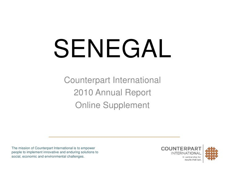 SENEGAL<br />Counterpart International<br />2010 Annual Report<br />Online Supplement<br />