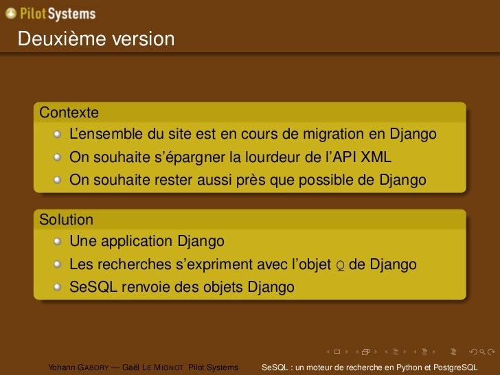 Deuxième version  Contexte      L'ensemble du site est en cours de migration en Django        On souhaite s'épargner la lo...