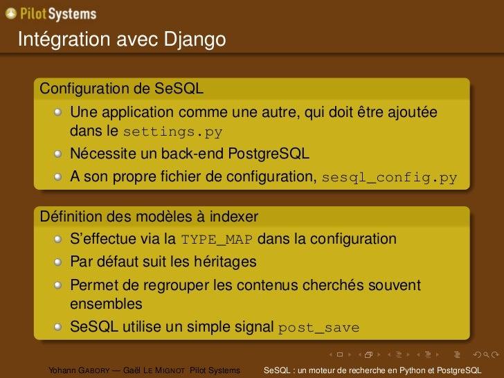 Intégration avec Django  Configuration de SeSQL        Une application comme une autre, qui doit être ajoutée        dans l...