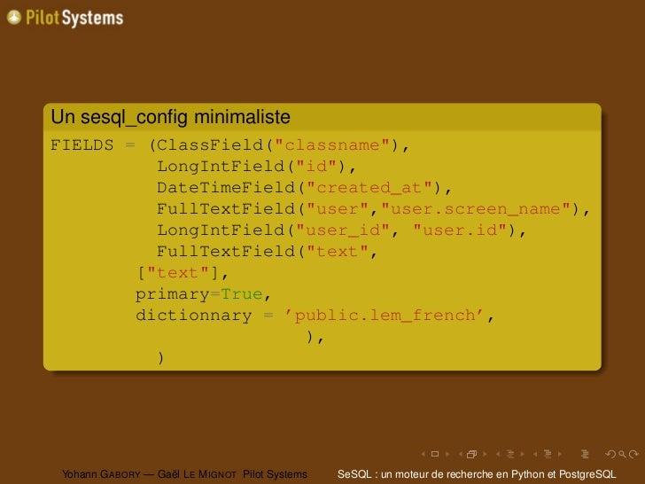 "Un sesql_config minimalisteFIELDS = (ClassField(""classname""),          LongIntField(""id""),          DateTimeField(""created_..."