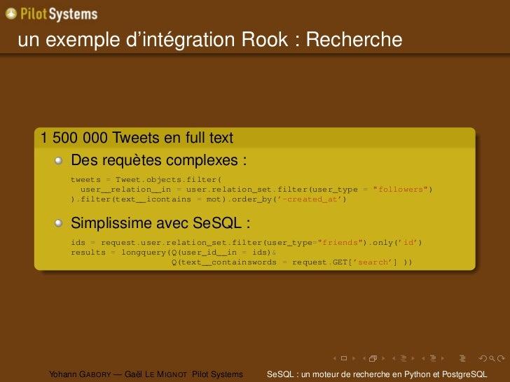 un exemple d'intégration Rook : Recherche  1 500 000 Tweets en full text      Des requètes complexes :        tweets = Twe...