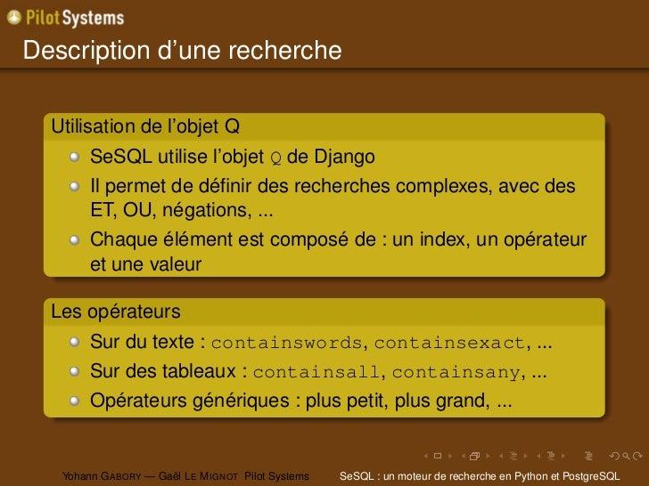 Description d'une recherche  Utilisation de l'objet Q        SeSQL utilise l'objet Q de Django        Il permet de définir ...
