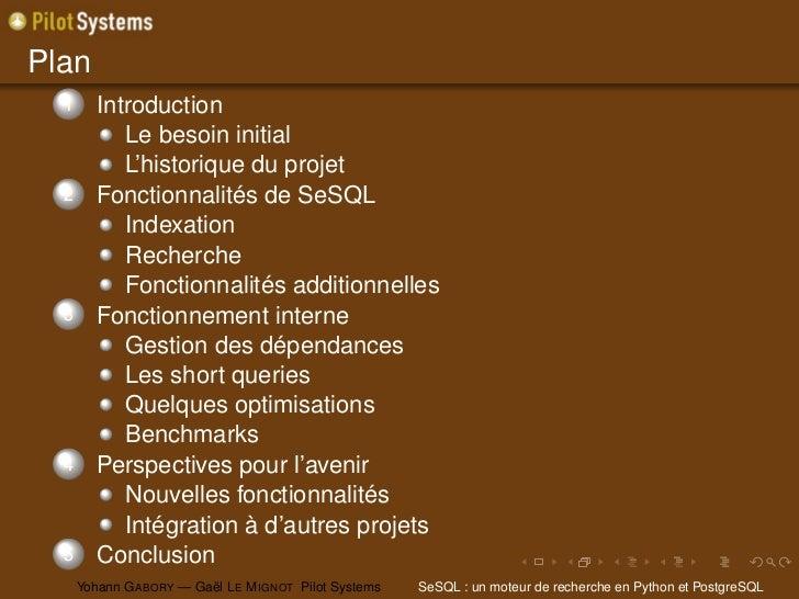 Plan  1      Introduction            Le besoin initial            L'historique du projet  2      Fonctionnalités de SeSQL ...