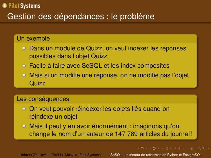Gestion des dépendances : le problème  Un exemple        Dans un module de Quizz, on veut indexer les réponses        poss...