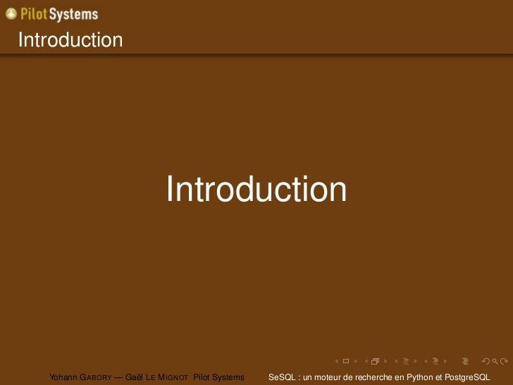 Introduction                              Introduction   Yohann G ABORY — Gaël L E M IGNOT Pilot Systems   SeSQL : un mote...