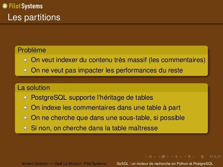 Les partitions  Problème      On veut indexer du contenu très massif (les commentaires)        On ne veut pas impacter les...