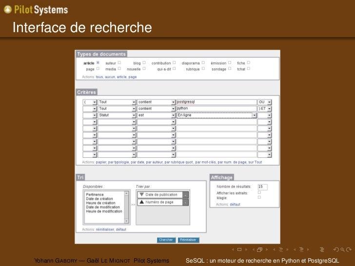 Interface de recherche   Yohann G ABORY — Gaël L E M IGNOT Pilot Systems   SeSQL : un moteur de recherche en Python et Pos...