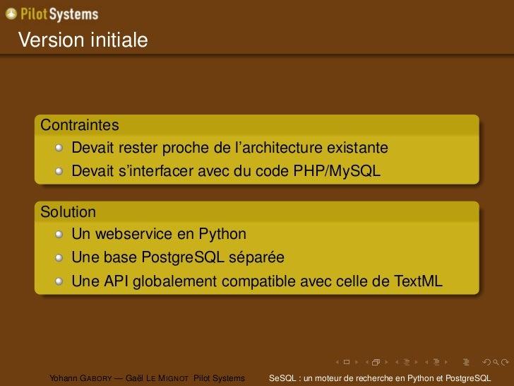 Version initiale  Contraintes      Devait rester proche de l'architecture existante        Devait s'interfacer avec du cod...