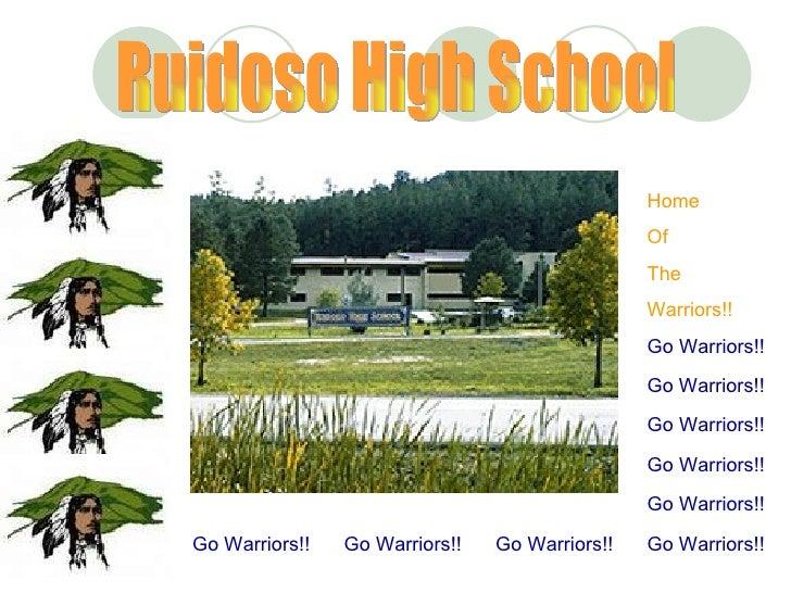 Ruidoso High School Home Of  The  Warriors!! Go Warriors!! Go Warriors!! Go Warriors!! Go Warriors!! Go Warriors!! Go Warr...