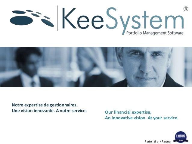 Partenaire / Partner Notre expertise de gestionnaires, Une vision innovante. A votre service. Our financial expertise, An ...
