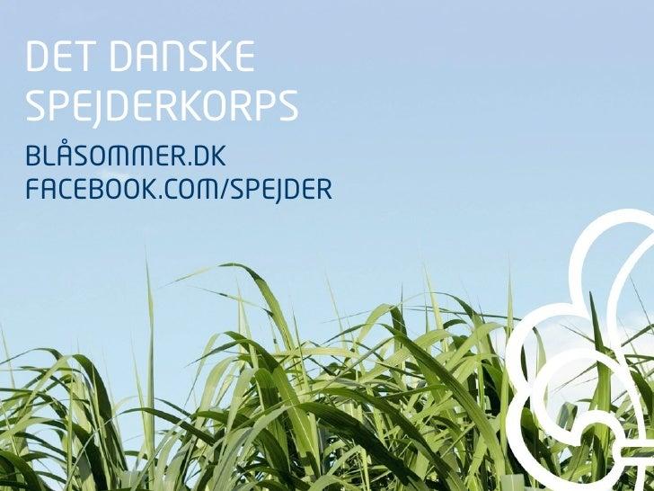 DET DANSKE SPEJDERKORPS BLÅSOMMER.DK FACEBOOK.COM/SPEJDER