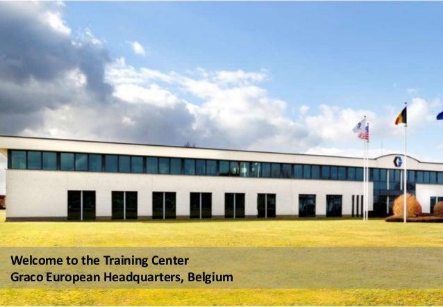 Welcome to the Training Center Graco European Headquarters, Belgium