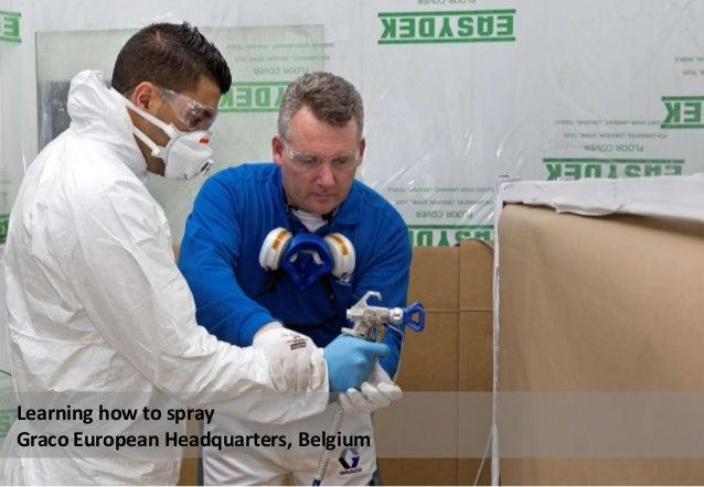 Learning how to spray Graco European Headquarters, Belgium