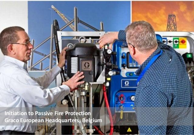Initiation to Passive Fire Protection Graco European Headquarters, Belgium
