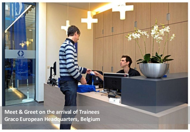 Meet & Greet on the arrival of Trainees Graco European Headquarters, Belgium