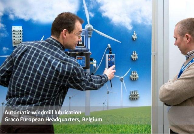 Automatic windmill lubrication Graco European Headquarters, Belgium