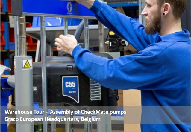 Warehouse Tour – Assembly of CheckMate pumps Graco European Headquarters, Belgium