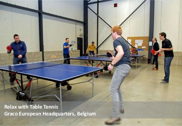 Relax with Table Tennis Graco European Headquarters, Belgium