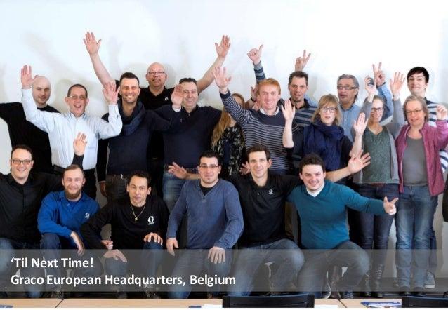 'Til Next Time! Graco European Headquarters, Belgium