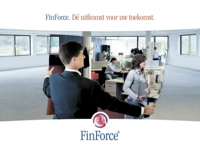 Wie is FinForce • FinForce is cashflow-specialist voor MKB-bedrijven. • Levert de perfecte combinatie van software en cons...