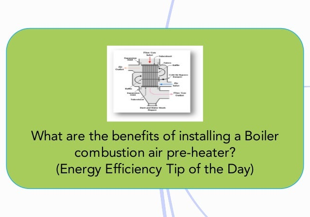What are the benefits of boiler combustion air pre-heater?