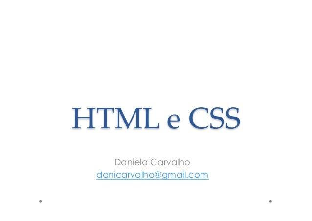 HTML%e%CSS) Daniela Carvalho danicarvalho@gmail.com