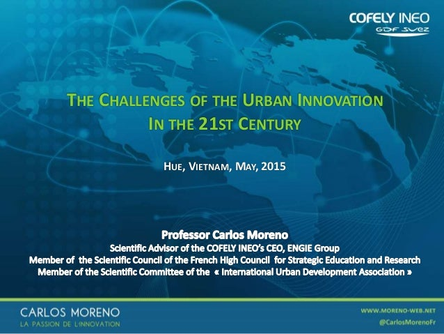 1 THE CHALLENGES OF THE URBAN INNOVATION IN THE 21ST CENTURY HUE, VIETNAM, MAY, 2015