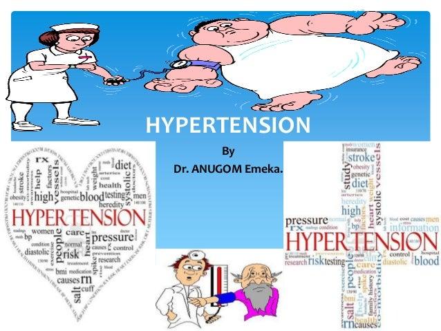 HYPERTENSIONByDr. ANUGOM Emeka.