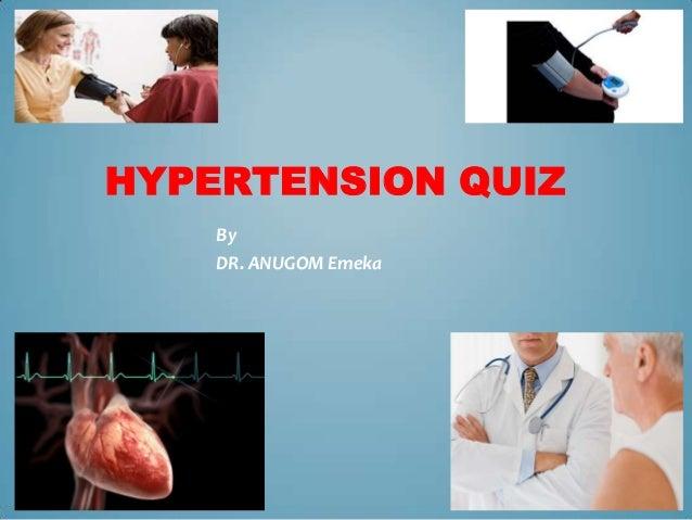 HYPERTENSION QUIZ By DR. ANUGOM Emeka