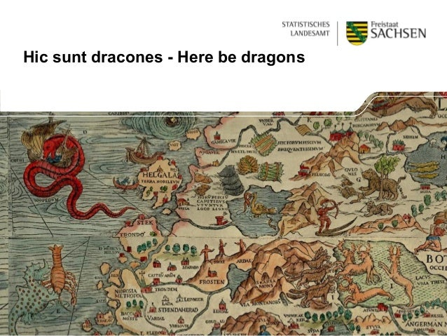 Hic sunt dracones - Here be dragons