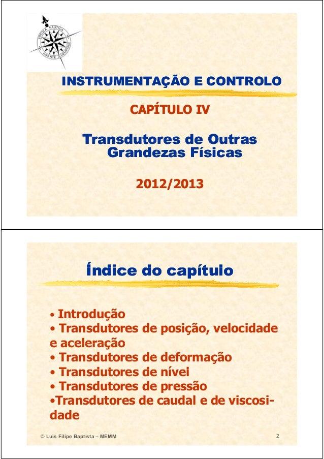 INSTRUMENTAÇÃO E CONTROLOINSTRUMENTAÇÃO E CONTROLO CAPÍTULO IVCAPÍTULO IV TransdutoresTransdutores dede OutrasOutrasTransd...