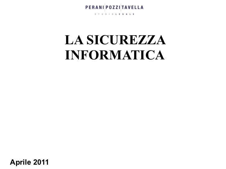 LA SICUREZZA              INFORMATICAAprile 2011