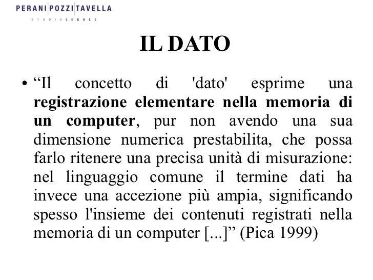 """IL DATO●   """"Il concetto di dato esprime una    registrazione elementare nella memoria di    un computer, pur non avendo un..."""