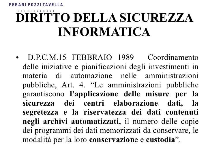 DIRITTO DELLA SICUREZZA      INFORMATICA●     D.P.C.M.15 FEBBRAIO 1989              Coordinamento    delle iniziative e pi...