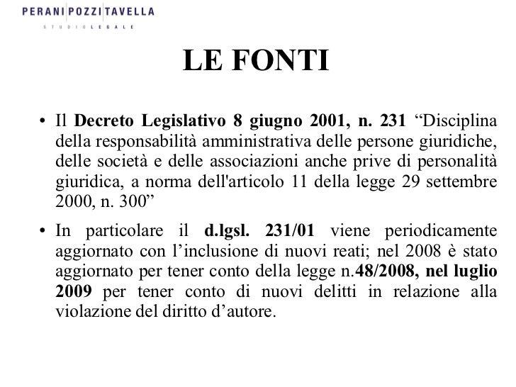 """LE FONTI●   Il Decreto Legislativo 8 giugno 2001, n. 231 """"Disciplina    della responsabilità amministrativa delle persone ..."""