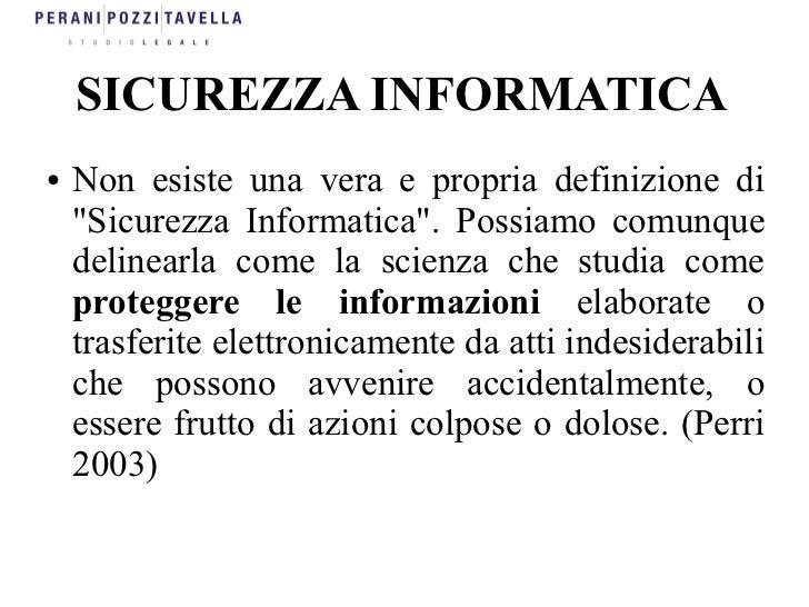 """SICUREZZA INFORMATICA●   Non esiste una vera e propria definizione di    """"Sicurezza Informatica"""". Possiamo comunque    del..."""