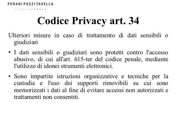 Codice Privacy art. 34Ulteriori misure in caso di trattamento di dati sensibili o  giudiziari●   I dati sensibili o giudiz...