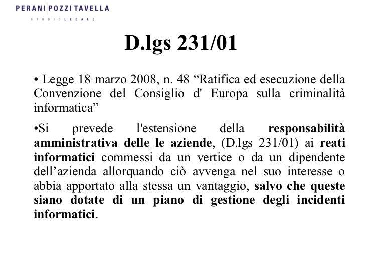 """D.lgs 231/01● Legge 18 marzo 2008, n. 48 """"Ratifica ed esecuzione dellaConvenzione del Consiglio d Europa sulla criminalità..."""