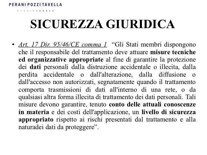 """SICUREZZA GIURIDICA●   Art. 17 Dir. 95/46/CE comma 1 """"Gli Stati membri dispongono    che il responsabile del trattamento d..."""
