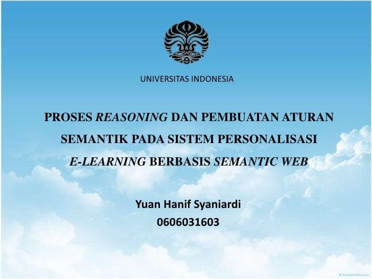 UNIVERSITAS INDONESIA<br />PROSES REASONING DAN PEMBUATAN ATURAN SEMANTIK PADA SISTEM PERSONALISASI E-LEARNING BERBASIS SE...