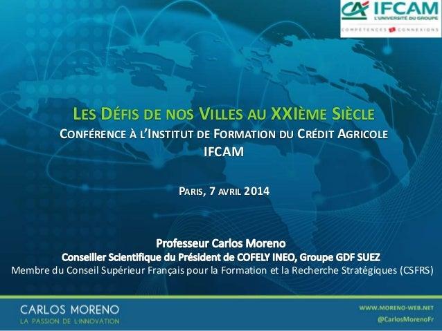 1 Membre du Conseil Supérieur Français pour la Formation et la Recherche Stratégiques (CSFRS) LES DÉFIS DE NOS VILLES AU X...