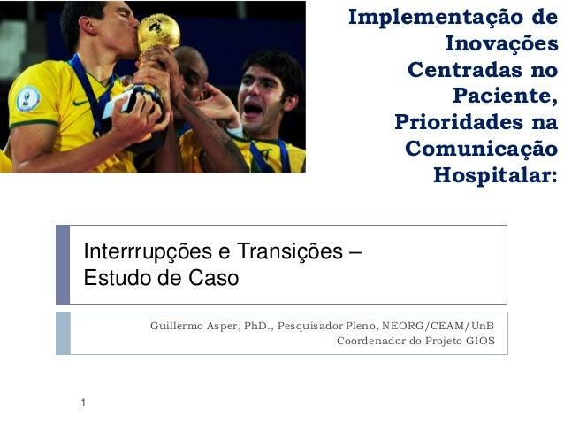 Implementação de Inovações Centradas no Paciente, Prioridades na Comunicação Hospitalar: Guillermo Asper, PhD., Pesquisado...