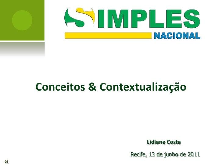 Conceitos & Contextualização                            Lidiane Costa                      Recife, 13 de junho de 201101