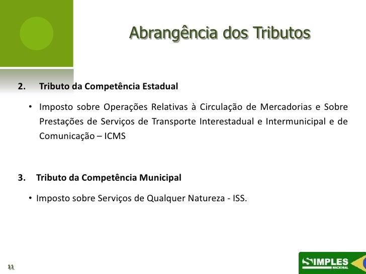 Abrangência dos Tributos     2.     Tributo da Competência Estadual          • Imposto sobre Operações Relativas à Circula...