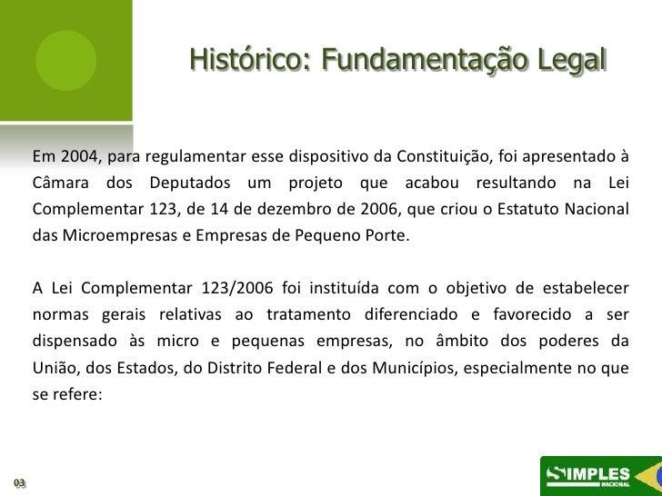 Histórico: Fundamentação Legal     Em 2004, para regulamentar esse dispositivo da Constituição, foi apresentado à     Câma...